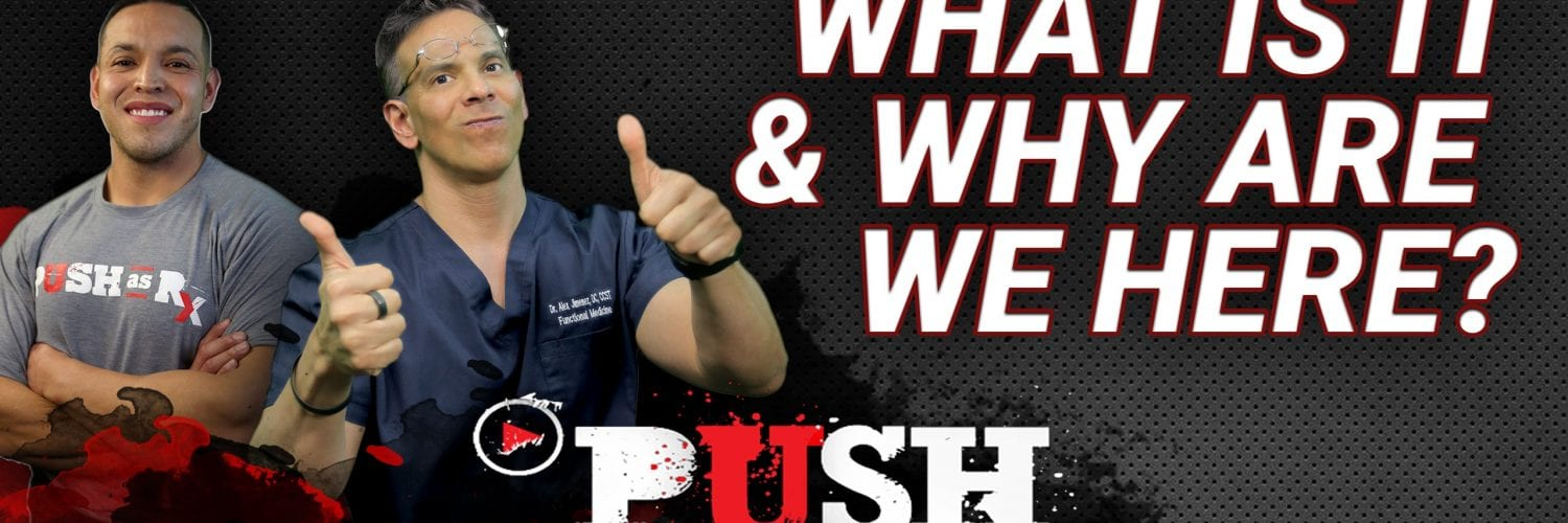 PUSH Fitness Podcast: What Is It & Why Are We Here?   El Paso, TX Chiropractor